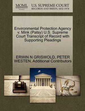 Environmental Protection Agency V. Mink (Patsy) U.S. Supreme Court Transcript of Record with Supporting Pleadings