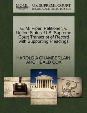 E. M. Piper, Petitioner, V. United States. U.S. Supreme Court Transcript of Record with Supporting Pleadings