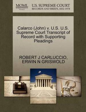 Calarco (John) V. U.S. U.S. Supreme Court Transcript of Record with Supporting Pleadings