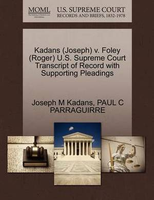 Kadans (Joseph) V. Foley (Roger) U.S. Supreme Court Transcript of Record with Supporting Pleadings