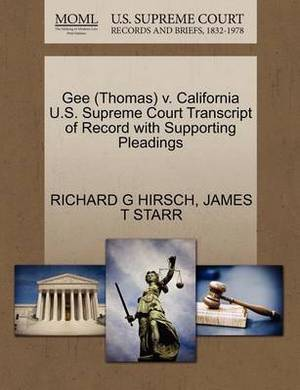 Gee (Thomas) V. California U.S. Supreme Court Transcript of Record with Supporting Pleadings