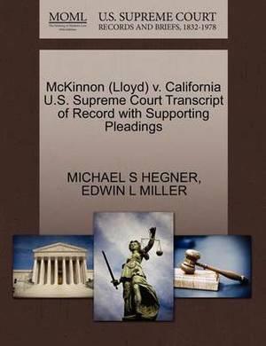 McKinnon (Lloyd) V. California U.S. Supreme Court Transcript of Record with Supporting Pleadings
