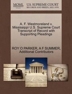 A. F. Westmoreland V. Mississippi U.S. Supreme Court Transcript of Record with Supporting Pleadings