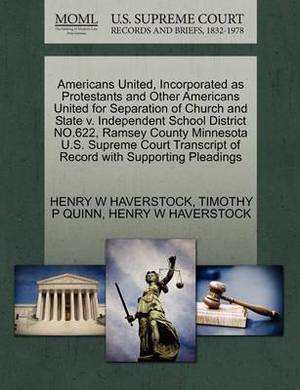 Americans United, Incorporated as Protestants and Other Americans United for Separation of Church and State V. Independent School District No.622, Ramsey County Minnesota U.S. Supreme Court Transcript of Record with Supporting Pleadings