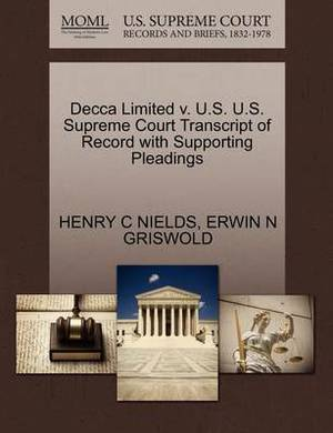 Decca Limited V. U.S. U.S. Supreme Court Transcript of Record with Supporting Pleadings