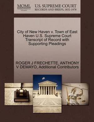 City of New Haven V. Town of East Haven U.S. Supreme Court Transcript of Record with Supporting Pleadings