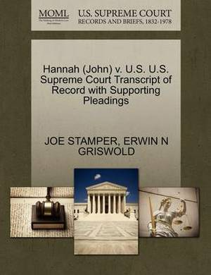 Hannah (John) V. U.S. U.S. Supreme Court Transcript of Record with Supporting Pleadings