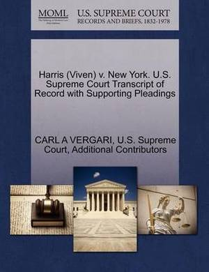 Harris (Viven) V. New York. U.S. Supreme Court Transcript of Record with Supporting Pleadings