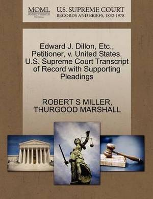 Edward J. Dillon, Etc., Petitioner, V. United States. U.S. Supreme Court Transcript of Record with Supporting Pleadings