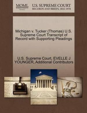 Michigan V. Tucker (Thomas) U.S. Supreme Court Transcript of Record with Supporting Pleadings