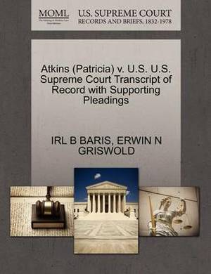 Atkins (Patricia) V. U.S. U.S. Supreme Court Transcript of Record with Supporting Pleadings