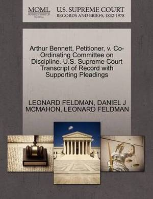 Arthur Bennett, Petitioner, V. Co-Ordinating Committee on Discipline. U.S. Supreme Court Transcript of Record with Supporting Pleadings