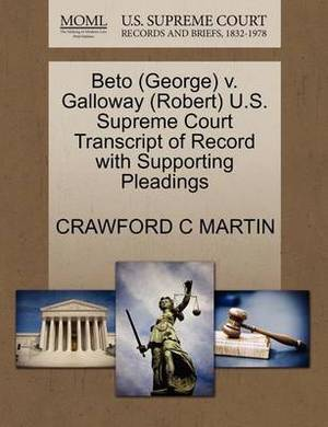 Beto (George) V. Galloway (Robert) U.S. Supreme Court Transcript of Record with Supporting Pleadings