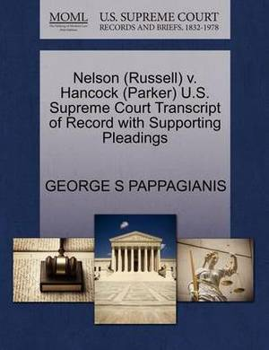 Nelson (Russell) V. Hancock (Parker) U.S. Supreme Court Transcript of Record with Supporting Pleadings