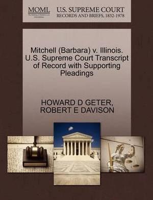 Mitchell (Barbara) V. Illinois. U.S. Supreme Court Transcript of Record with Supporting Pleadings