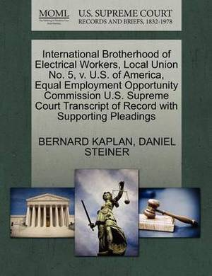 International Brotherhood of Electrical Workers, Local Union No. 5, V. U.S. of America, Equal Employment Opportunity Commission U.S. Supreme Court Transcript of Record with Supporting Pleadings