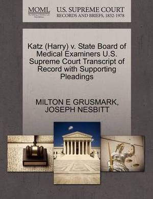 Katz (Harry) V. State Board of Medical Examiners U.S. Supreme Court Transcript of Record with Supporting Pleadings