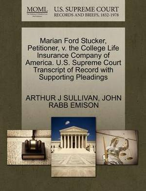 Marian Ford Stucker, Petitioner, V. the College Life Insurance Company of America. U.S. Supreme Court Transcript of Record with Supporting Pleadings