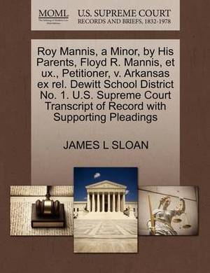 Roy Mannis, a Minor, by His Parents, Floyd R. Mannis, Et UX., Petitioner, V. Arkansas Ex Rel. DeWitt School District No. 1. U.S. Supreme Court Transcript of Record with Supporting Pleadings