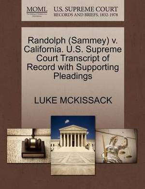 Randolph (Sammey) V. California. U.S. Supreme Court Transcript of Record with Supporting Pleadings