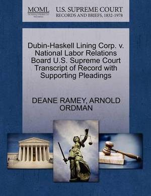 Dubin-Haskell Lining Corp. V. National Labor Relations Board U.S. Supreme Court Transcript of Record with Supporting Pleadings