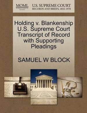 Holding V. Blankenship U.S. Supreme Court Transcript of Record with Supporting Pleadings