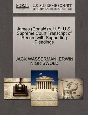James (Donald) V. U.S. U.S. Supreme Court Transcript of Record with Supporting Pleadings
