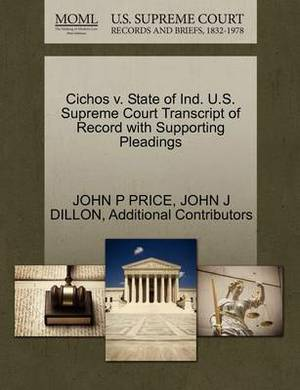 Cichos V. State of Ind. U.S. Supreme Court Transcript of Record with Supporting Pleadings