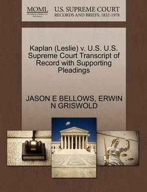 Kaplan (Leslie) V. U.S. U.S. Supreme Court Transcript of Record with Supporting Pleadings