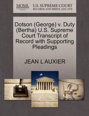 Dotson (George) V. Duty (Bertha) U.S. Supreme Court Transcript of Record with Supporting Pleadings
