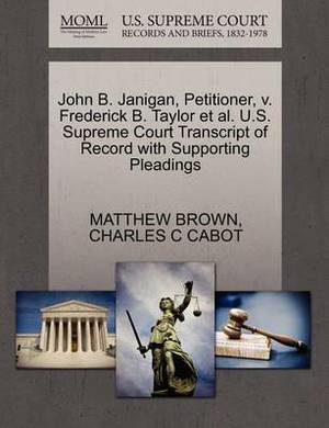 John B. Janigan, Petitioner, V. Frederick B. Taylor et al. U.S. Supreme Court Transcript of Record with Supporting Pleadings