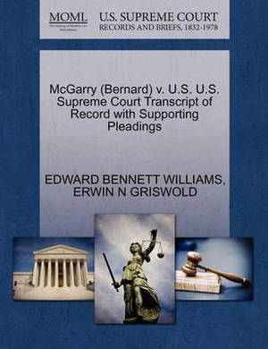 McGarry (Bernard) V. U.S. U.S. Supreme Court Transcript of Record with Supporting Pleadings