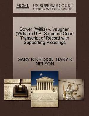 Bower (Willis) V. Vaughan (William) U.S. Supreme Court Transcript of Record with Supporting Pleadings
