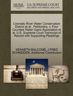Colorado River Water Conservation District et al., Petitioners, V. Four Counties Water Users Association et al. U.S. Supreme Court Transcript of Record with Supporting Pleadings
