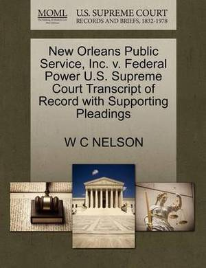 New Orleans Public Service, Inc. V. Federal Power U.S. Supreme Court Transcript of Record with Supporting Pleadings
