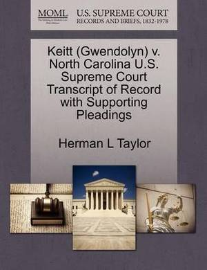Keitt (Gwendolyn) V. North Carolina U.S. Supreme Court Transcript of Record with Supporting Pleadings