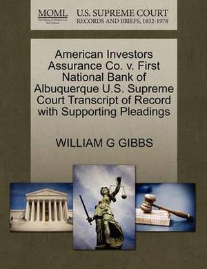 American Investors Assurance Co. V. First National Bank of Albuquerque U.S. Supreme Court Transcript of Record with Supporting Pleadings