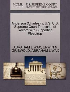 Anderson (Charles) V. U.S. U.S. Supreme Court Transcript of Record with Supporting Pleadings