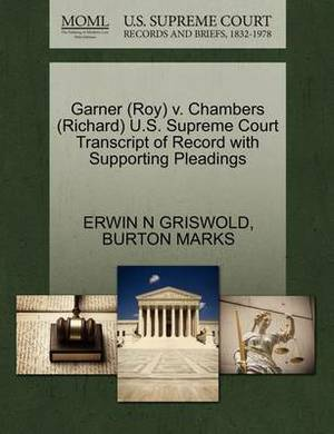 Garner (Roy) V. Chambers (Richard) U.S. Supreme Court Transcript of Record with Supporting Pleadings