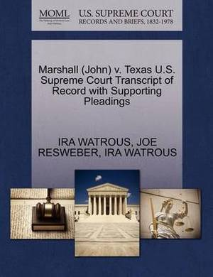 Marshall (John) V. Texas U.S. Supreme Court Transcript of Record with Supporting Pleadings