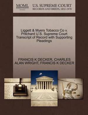Liggett & Myers Tobacco Co V. Pritchard U.S. Supreme Court Transcript of Record with Supporting Pleadings
