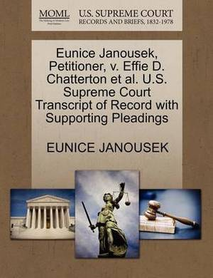 Eunice Janousek, Petitioner, V. Effie D. Chatterton et al. U.S. Supreme Court Transcript of Record with Supporting Pleadings