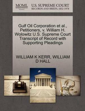 Gulf Oil Corporation et al., Petitioners, V. William H. Wolowitz U.S. Supreme Court Transcript of Record with Supporting Pleadings