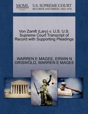 Von Zamft (Lary) V. U.S. U.S. Supreme Court Transcript of Record with Supporting Pleadings