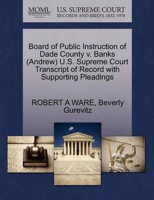 Board of Public Instruction of Dade County V. Banks (Andrew) U.S. Supreme Court Transcript of Record with Supporting Pleadings