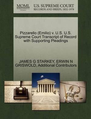 Pizzarello (Emilio) V. U.S. U.S. Supreme Court Transcript of Record with Supporting Pleadings