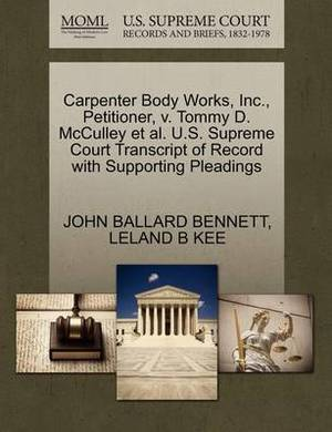 Carpenter Body Works, Inc., Petitioner, V. Tommy D. McCulley et al. U.S. Supreme Court Transcript of Record with Supporting Pleadings