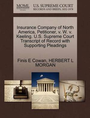 Insurance Company of North America, Petitioner, V. W. V. Keeling. U.S. Supreme Court Transcript of Record with Supporting Pleadings