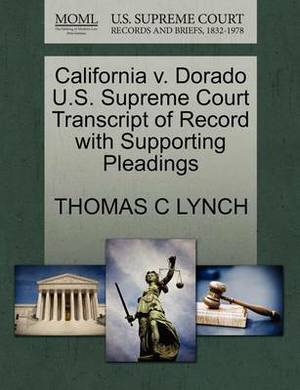California V. Dorado U.S. Supreme Court Transcript of Record with Supporting Pleadings