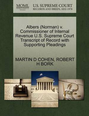 Albers (Norman) V. Commissioner of Internal Revenue U.S. Supreme Court Transcript of Record with Supporting Pleadings